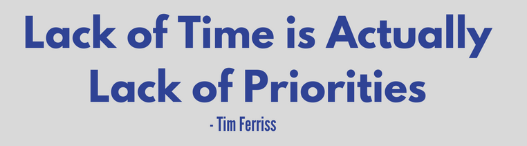 Lack of time is actually a lack of prioritiies