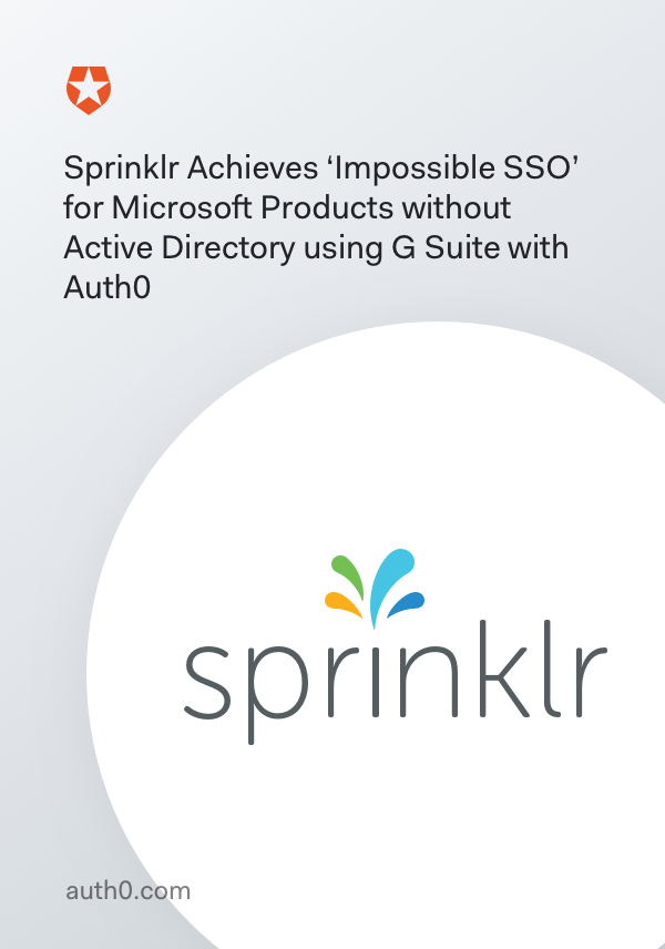 Sprinklr Achieves 'Impossible' SSO for Microsoft Products without Active Directory using G Suite with Auth0
