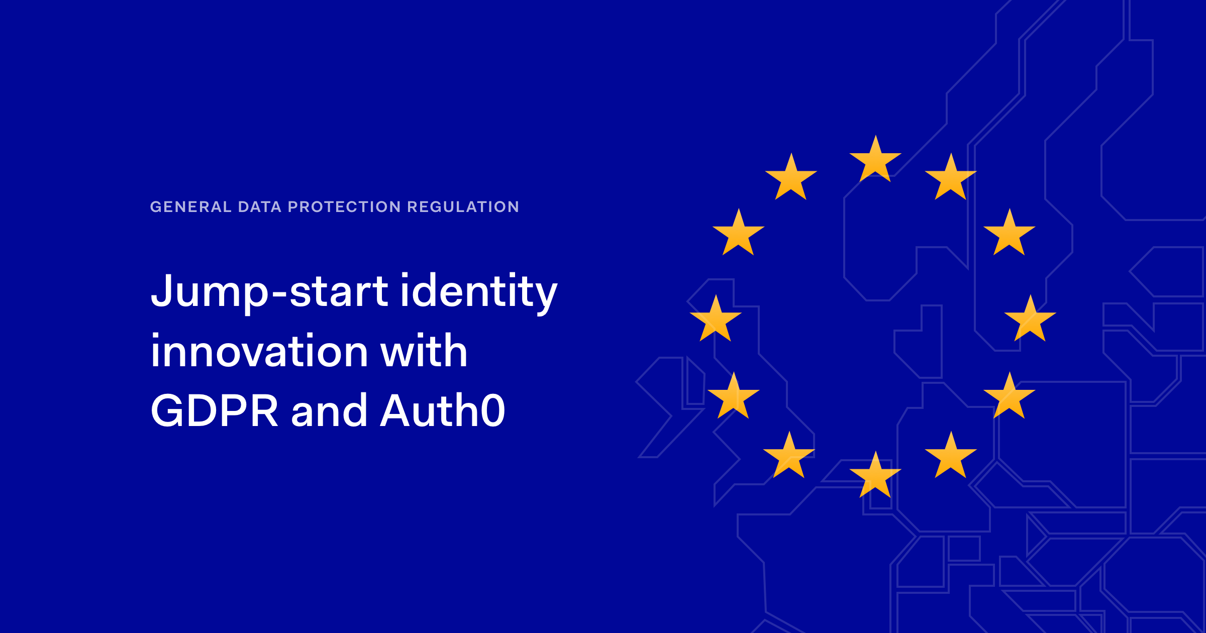 Let GDPR jump-start identity innovation with Auth0