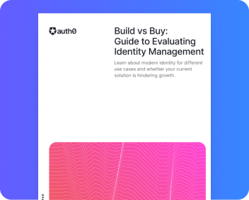Build vs. Buy: Guide to Identity Management